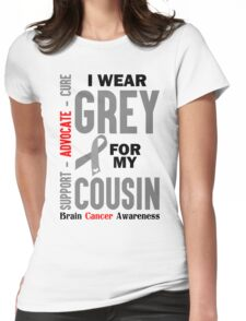I Wear Grey For My Cousin (Brain Cancer Awareness) Womens Fitted T-Shirt