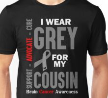 I Wear Grey For My Cousin (Brain Cancer Awareness) Unisex T-Shirt