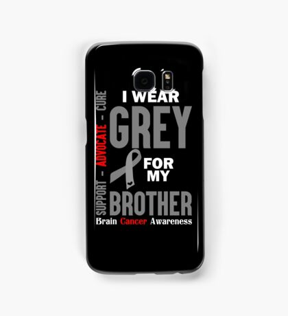 I Wear Grey For My Brother (Brain Cancer Awareness) Samsung Galaxy Case/Skin
