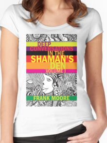 Deep Conversations In The Shaman's Den, Volume 1 Women's Fitted Scoop T-Shirt