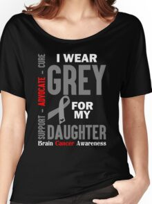 I Wear Grey For My Daughter (Brain Cancer Awareness) Women's Relaxed Fit T-Shirt