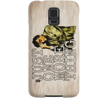 Just one more thing! Samsung Galaxy Case/Skin