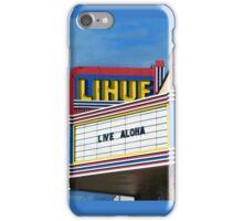 Live Aloha, Lihue Theater, Kauai iPhone Case/Skin