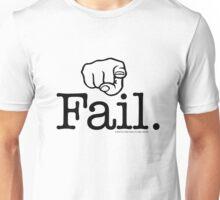Fail. Positive Unisex T-Shirt