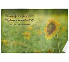 The butterfly is a flying flower . . . Poster