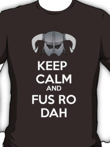 Keep Fus Ro Dah T-Shirt