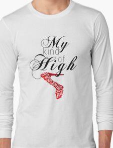My kind of high Long Sleeve T-Shirt
