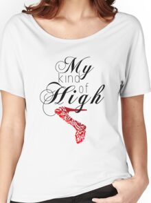 My kind of high Women's Relaxed Fit T-Shirt