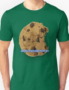 Good Enough For Me T-Shirt