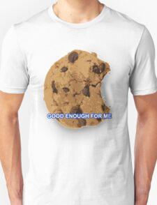 Good Enough For Me T-Shirt