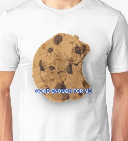 Good Enough For Me Unisex T-Shirt