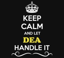 Keep Calm and Let DEA Handle it by gradyhardy