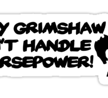 Tracy Grimshaw Can't Handle Horsepower - Sticker Sticker