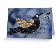 Tweet Tweet Tweet Greeting Card
