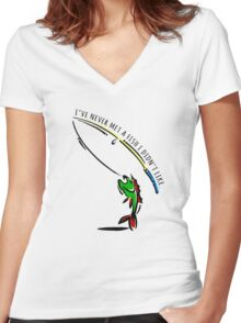 I've never met a fish i didn't like. Women's Fitted V-Neck T-Shirt