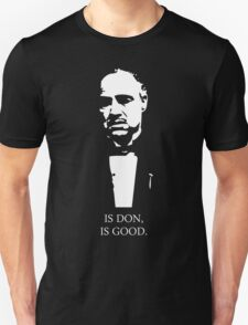 Is Don, Is Good T-Shirt