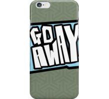 Go Away - CHARLIE BROOKER iPhone Case/Skin