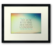Better Things Framed Print
