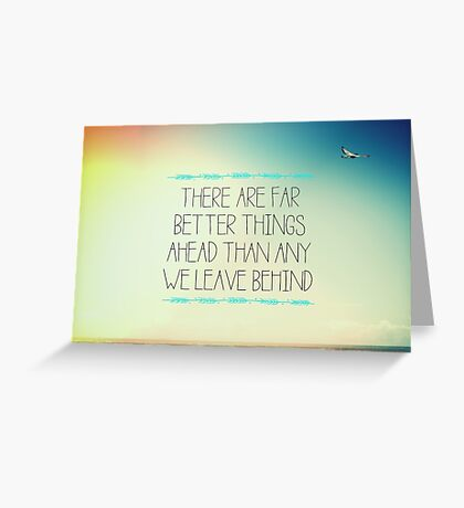 Better Things Greeting Card
