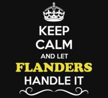 Keep Calm and Let FLANDERS Handle it by Neilbry