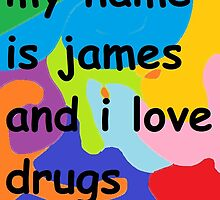 "Premium ""my name is james and i love drugs"" poster by hugman"