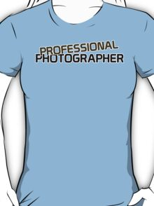 Professional Photographer #3 T-Shirt