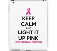 Keep Calm And Light It Up Pink (For Breast Cancer Awareness) iPad Case/Skin