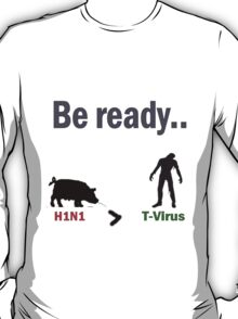 T-Virus is coming. T-Shirt