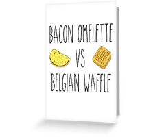 Life is Strange - Bacon Omelette VS Belgian Waffle Greeting Card