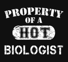 Property Of A Hot Biologist - TShirts & Hoodies by funnyshirts2015
