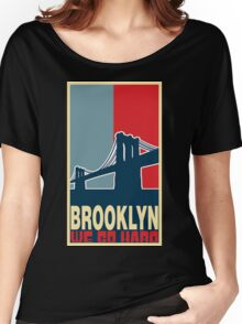 BROOKLY WE GO HARD Women's Relaxed Fit T-Shirt