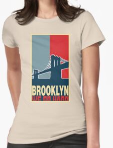 BROOKLY WE GO HARD Womens Fitted T-Shirt