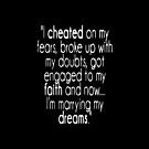 I Cheated on my Fears... blk by Rabecca Primeau