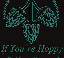 If You're Are Hoppy & You Know it by sundburgdesign