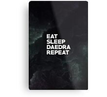 Eat Sleep Daedra Repeat Metal Print