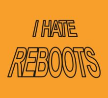 I Hate Reboots by ottou812