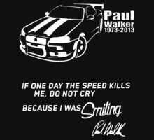 Paul - A Tribute shirt, sticker & more by Paul Walker