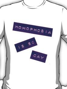 Homophobia Is So Gay II T-Shirt