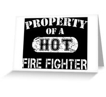 Property Of A Hot Fire Fighter - TShirts & Hoodies Greeting Card
