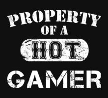 Property Of A Hot Gamer - TShirts & Hoodies by funnyshirts2015