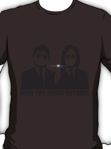 NOW YOU KNOW NOTHING T-Shirt