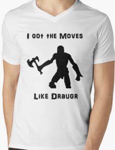 I got the moves like draugr Mens V-Neck T-Shirt