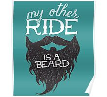 MY MOTHER RIDE IS A BEARD Poster