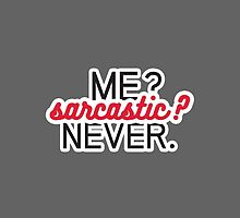 Me? Sarcastic? Never. by amillusions