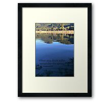 When you drink water, remember the spring. Chinese proverb Framed Print