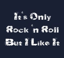 It's Only Rock 'n Roll But I Like It - T-Shirt One Piece - Short Sleeve