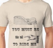 You Must Be This Tall To Ride Me Unisex T-Shirt