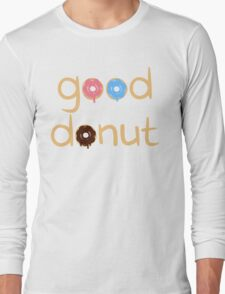 Good Donut Long Sleeve T-Shirt