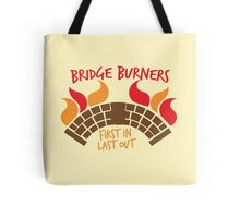 Bridge BURNERS first in last out Tote Bag