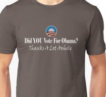 Did You Vote For Obama? Unisex T-Shirt